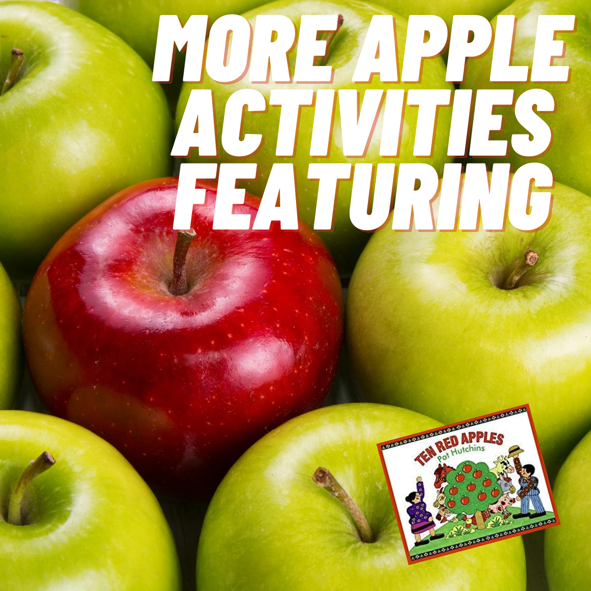 even more apple activities featuring the book 10 red apples by pat hutchins