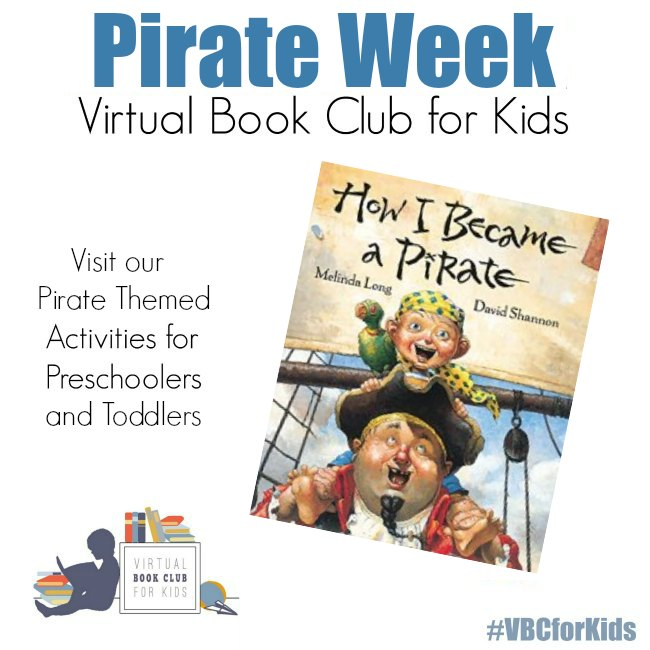 Pirate Week at the Virtual Book Club for Kids Featuring How I Became a Pirate plus 5 fun activities for preschoolers to play, learn and create with.