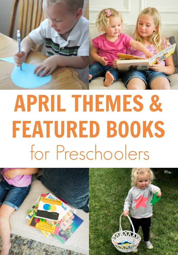 April Themes and Featured Books for Preschoolers