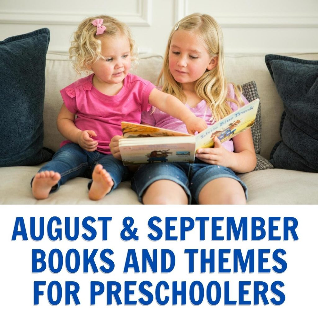 preschooler and child reading a book together, text below reads August and September Books and Themes for Preschoolers