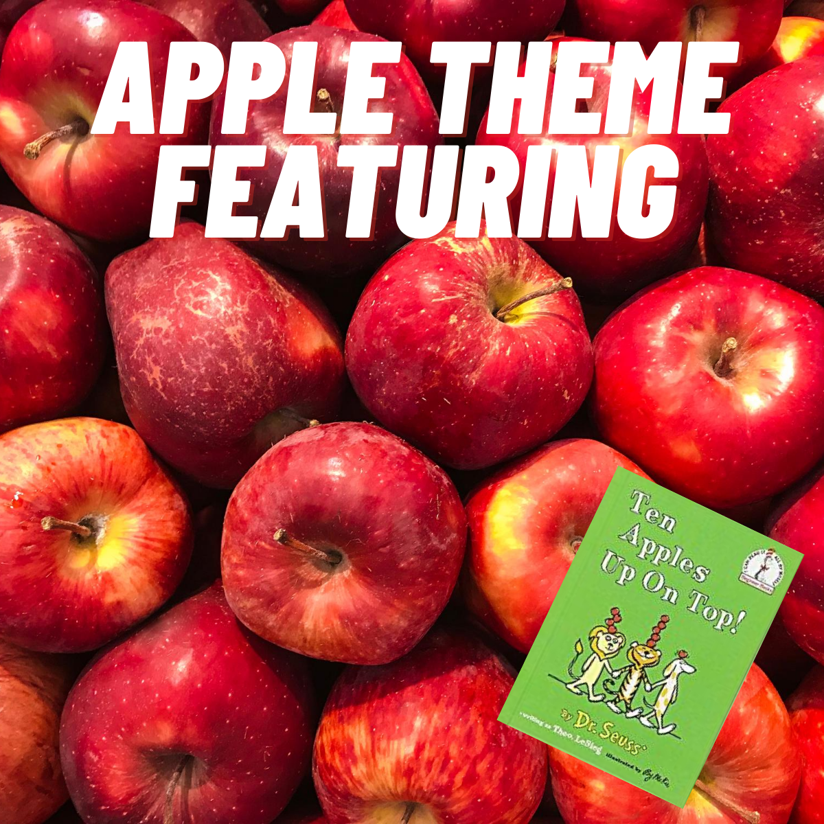 apples theme for preschoolers featuring ten apple up on top by dr seuss