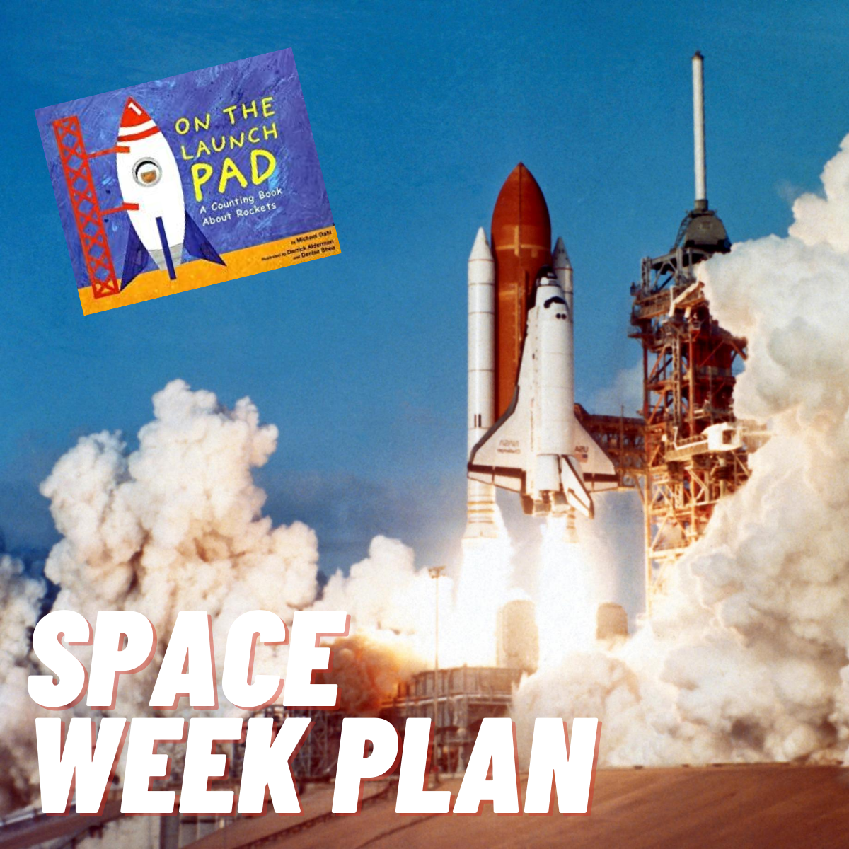 Space Week for Preschoolers Featuring On the Launch Pad