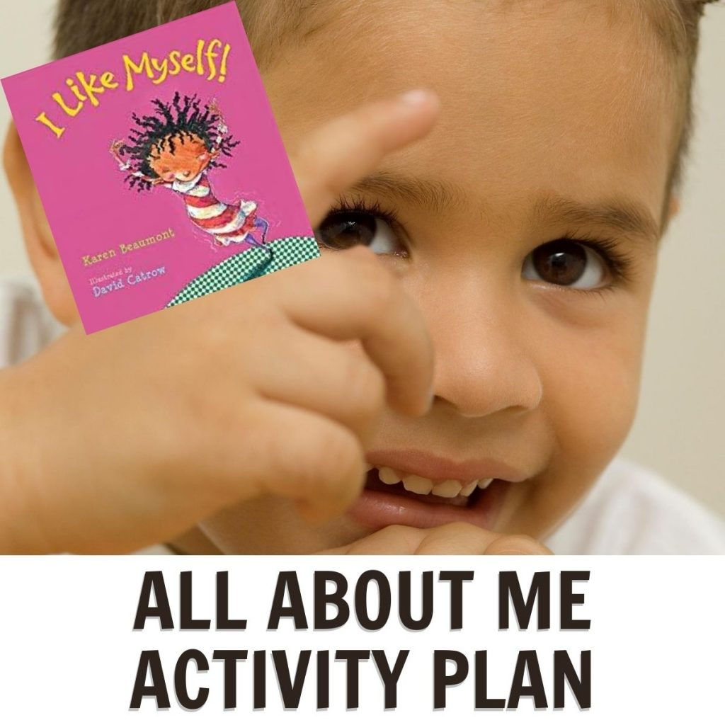 preschooler pointing to himself with cover over the book I like myself by Karen Beaumont text reads All About Me Activity Plan
