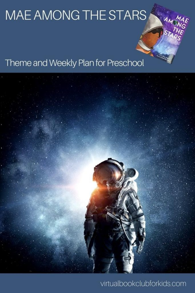 Pinterest image for Mae Among the Stars Weekly Activity Plan for Preschoolers includes the book cover and an astronaut picture as well