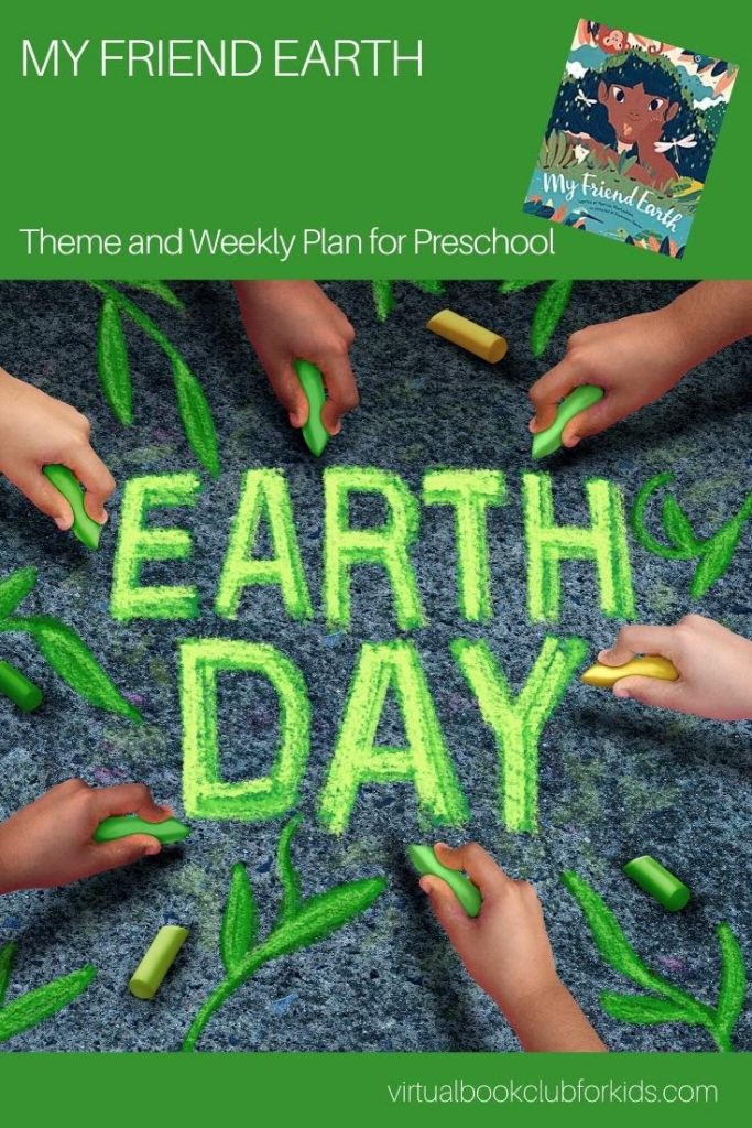My friend Earth Earth Day Activity Plan and Theme for Preschool